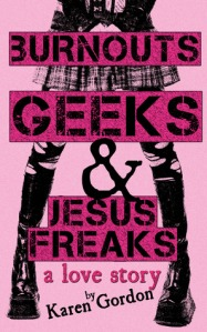 burnouts, geeks and jesus freaks