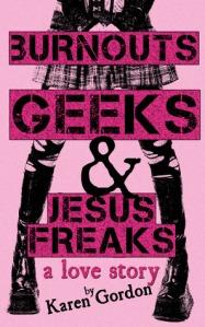 burnouts, geeks and jesus freaks