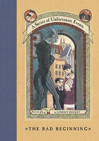 The Bad Beginning by Lemony Snicket